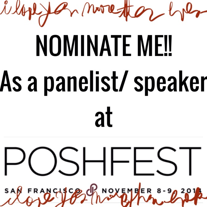 Nominate me for as a Panelist/Speaker for Poshfest 2014!!