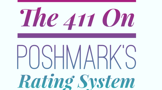 The 411 on Poshmark's Rating System