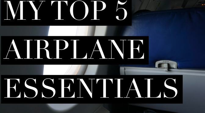 Top 5 Airplane Essentials
