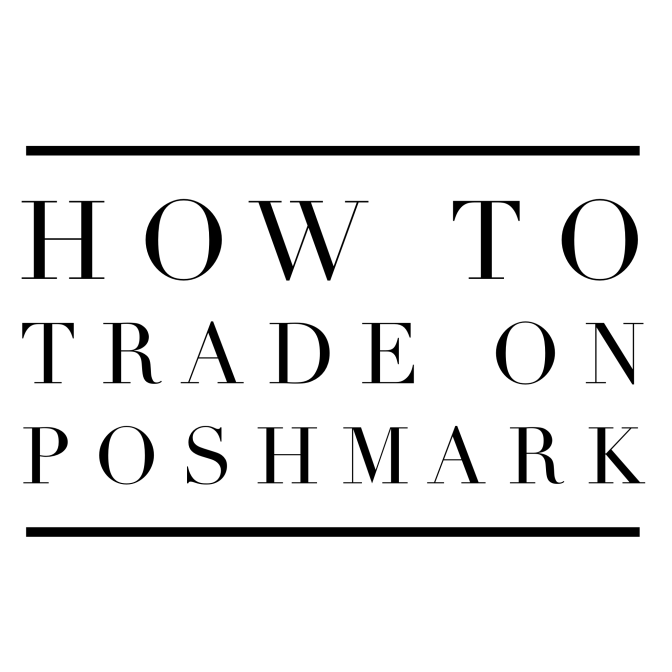 How To Trade on Poshmark!