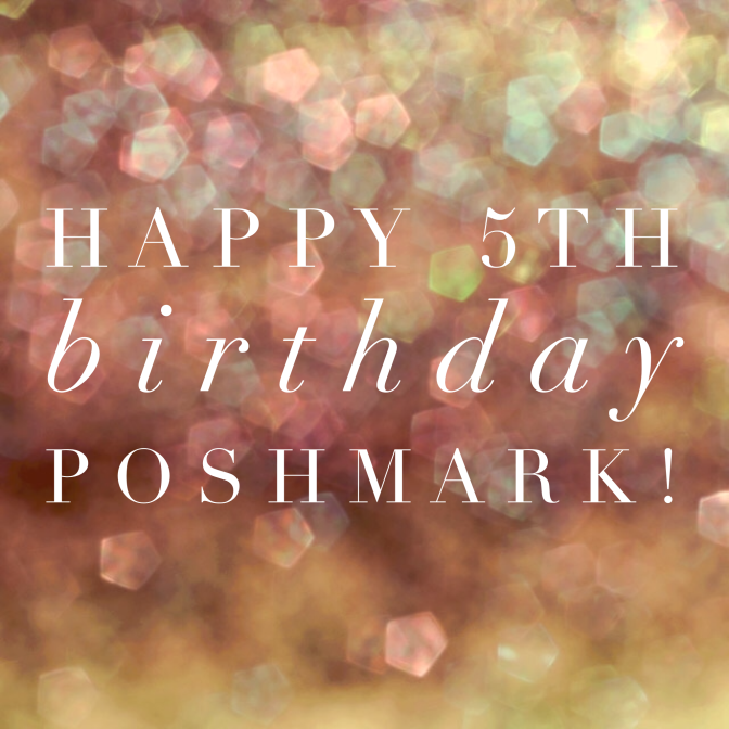 Happy 5th Birthday Poshmark!!