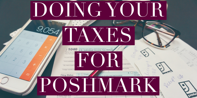 Doing Your TAXES For Poshmark & Other Online Resell Apps